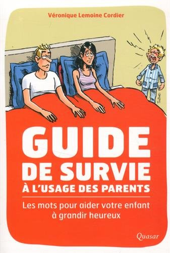 Guide de survie à l'usage des parents